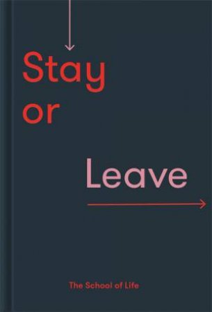 Stay Or Leave by The School of Life