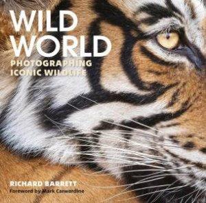 Wild World: Photographing Iconic Wildlife