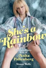 Shes A Rainbow The Extraordinary Life Of Anita Pallenberg