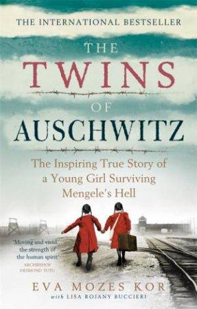 The Twins Of Auschwitz by Eva Mozes Kor & Lisa Rojany Buccieri