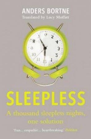 Sleepless by Anders Bortne & Lucy Moffatt