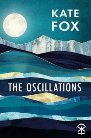 The Oscillations by Kate Fox