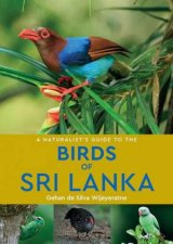 A Naturalists Guide To The Birds Of Sri Lanka 3rd Edition
