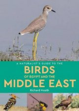 A Naturalist Guide To The Birds Of The Middle East