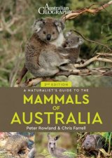 Australian Geographic A Naturalists Guide To The Mammals Of Australia