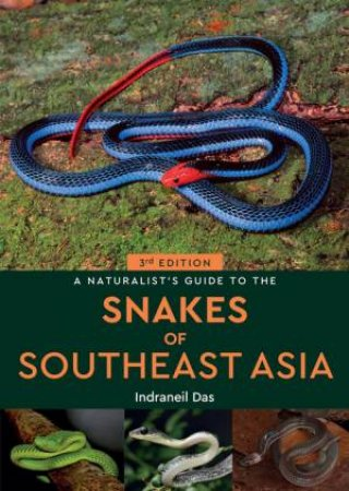 A Naturalist Guide To The Snakes Of Southeast Asia 3rd Ed.