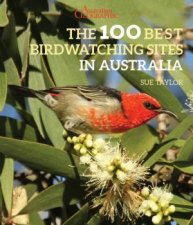 Australian Geographic The 100 Best Birdwatching Sites In Australia