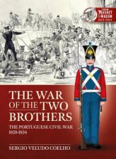 The War Of The Two Brothers The Portuguese Civil War 18281834