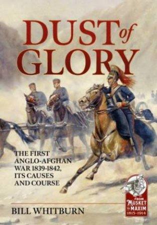 Dust Of Glory by Bill Whitburn