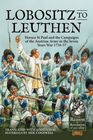 From Lobositz To Leuthen by Neil Cogswell