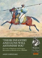 Their Infantry And Guns Will Astonish You The Army Of Hindustan And European Mercenaries In Maratha Service 17801803
