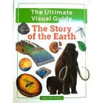 The Ultimate Visual Guide The Story Of The Earth