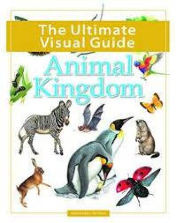 The Ultimate Guide: Animal Kingdom by Various