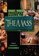 A Friendly Guide to The Mass