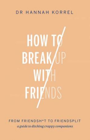 How To Break Up With Friends