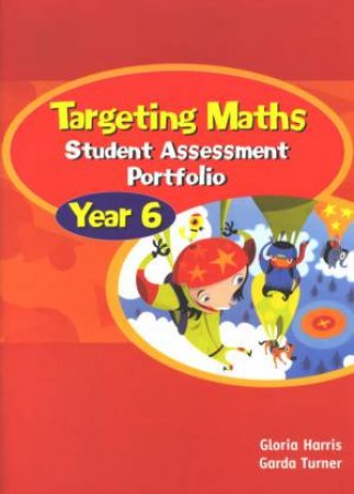 Targeting Maths: Student Assessment Portfolio: Year 6 by Gloria Harris & Garda Turner