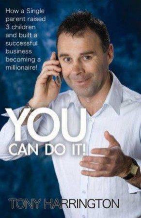You Can Do It! by Tony Harrington