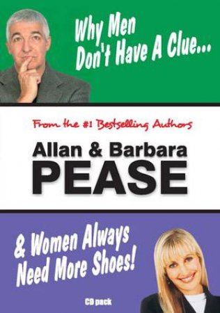 Why Men Don't Have A Clue And Women Always Need More Shoes by Allan & Barbara Pease