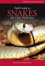 Field Guide To Snakes Of The Pilbara, Western Australia  by Brian Bush & Brad Maryan