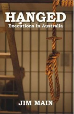 Hanged : Executions in Aust