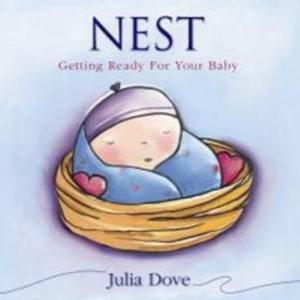 Nest: Getting Ready For Your Baby by Julia Dove