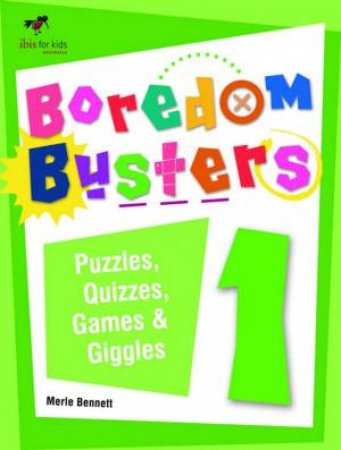 Boredom Busters 1 by Merle Bennett - 9781920923426 - QBD Books