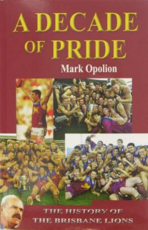 A Decade Of Pride by Mark Opolion