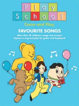 Play School: Come and Play, Favourite Songs