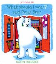 What Should I Wear Said Polar Bear