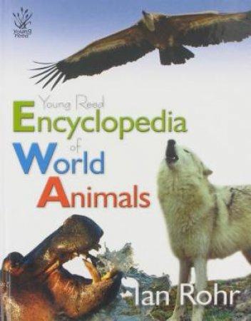 Encyclopedia Of World Animals by Ian Rohr