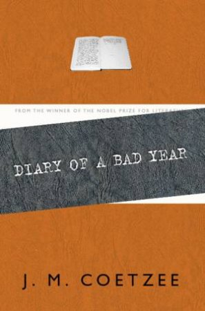 Diary Of A Bad Year by J M Coetzee