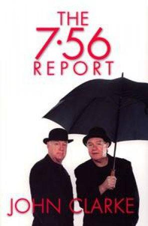 The 7.56 Report by Clarke John