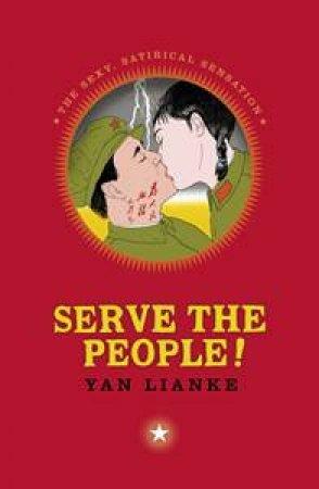 Serve The People by Yan Lianke