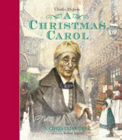 A Christmas Carol (With A Christmas Tree) by Charles Dickens & Robert Ingpen