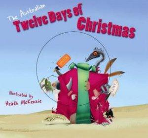 Australian Twelve Days of Christmas by Heath McKenzie
