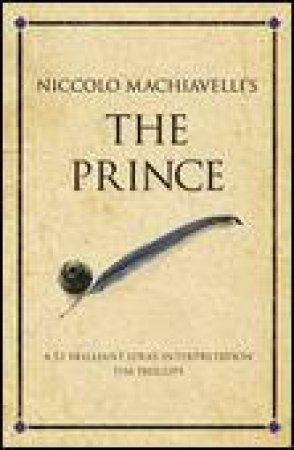 Nicholo Machiavelli's: The Prince: A 52 Brilliant Ideas Interpretation by Machiavelli Machiavelli