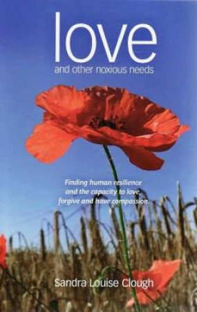 Love and Other Noxious Needs by Sandra Clough