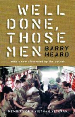 Well Done, Those Men by Barry Heard