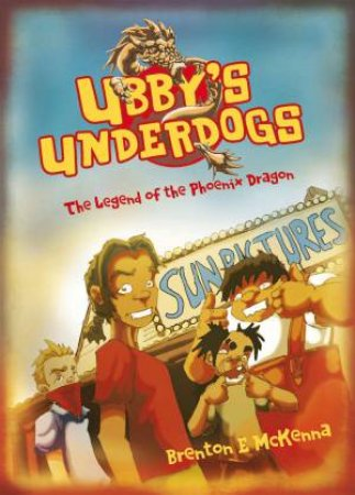 Ubby's Underdogs:The Legend Of The Phoenix Dragon