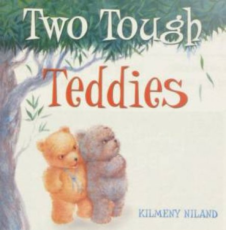 Two Tough Teddies by Kilmeny Niland