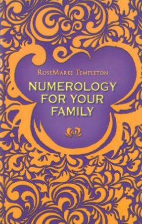 Numerology For Your Family by Rosemary Templeton