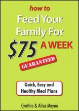 How To Feed Your Family For 75 A Week