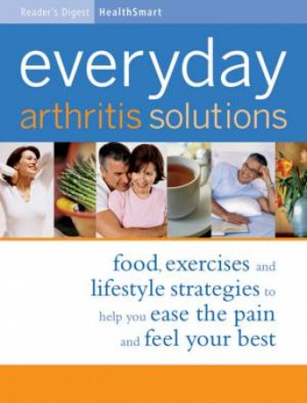 Reader's Digest HealthSmart: Everyday Arthritis Solutions by Various