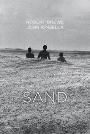 Sand by Robert Drewe & John Kinsella