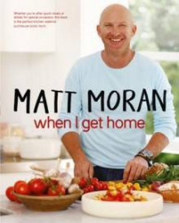 When I Get Home by Matt Moran