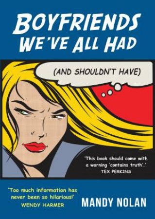 Boyfriends We've All Had (And Shouldn't Have) by Mandy Nolan