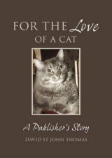 For The Love of a Cat A Publishers Story