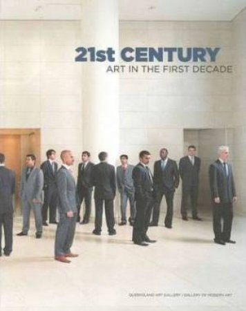 21st Century: Art in the First Decade by Various