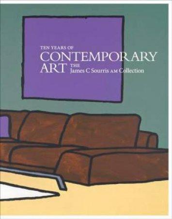 Ten Years of Contemporary Art by Queensland Art Gallery & Queensland Gallery Of Modern Art