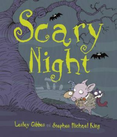 Scary Night by Lesley Gibbs & Stephen Michael King